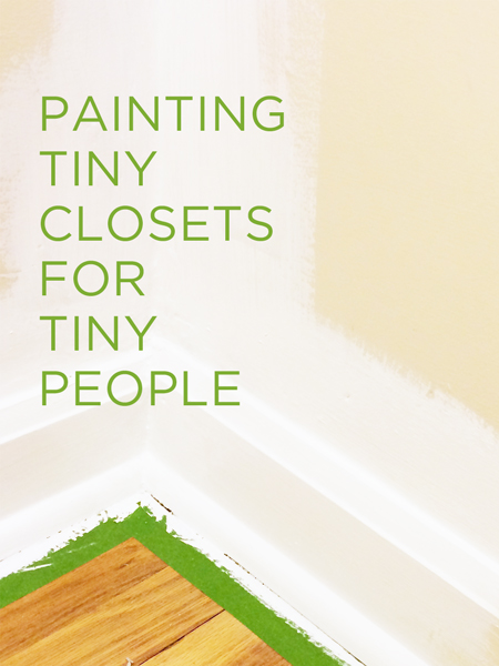 Painting Tiny Closets for Tiny People | Rather Square