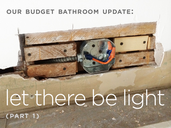 Our Budget Bathroom Update | Let There be Light (Part 1) | Rather Square