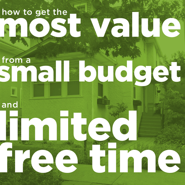 How to get the most value from a small budget and limited free time | Rather Square