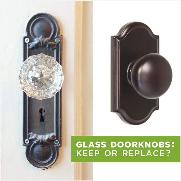 Glass doorknobs: Keep or replace?   Rather Square